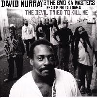 DAVID MURRAY and THE GWO KA MASTERS