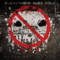 EVERYTHING GOES COLD